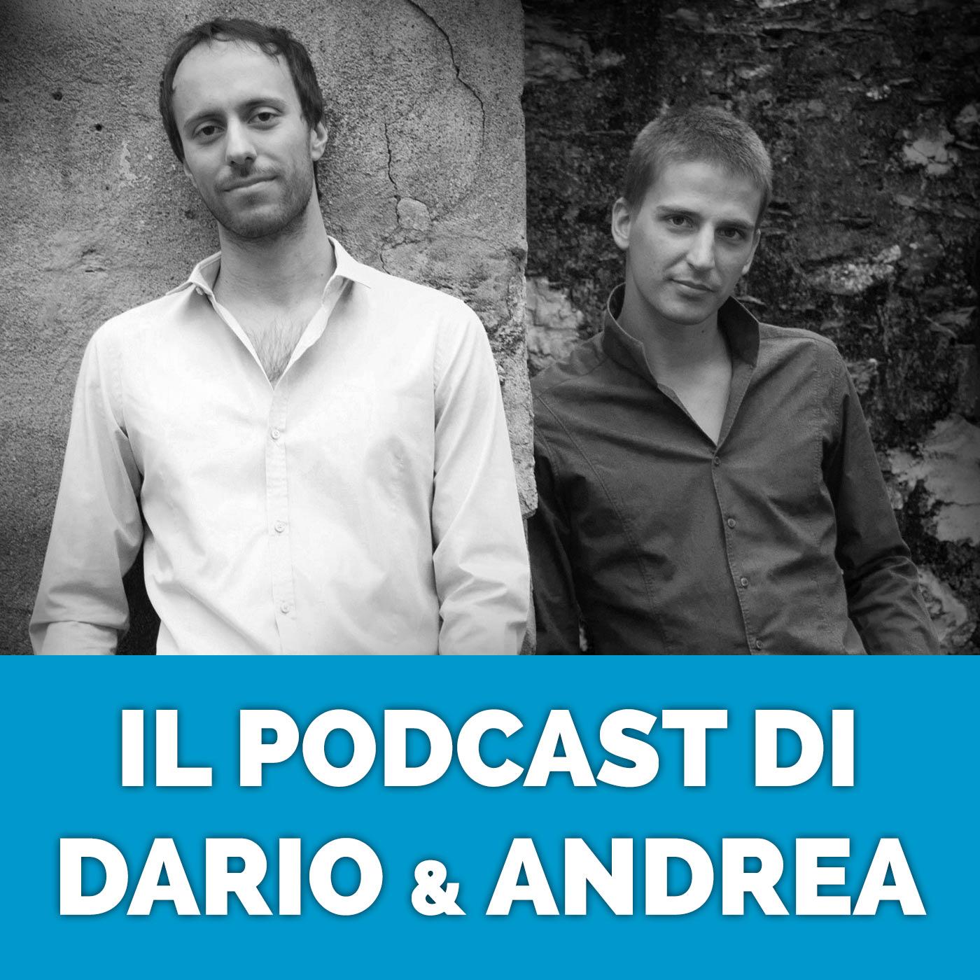 Il podcast di Dario & Andrea